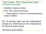 the culprit the outcomes view a c ause of confusion