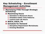 key scheduling enrollment management activities
