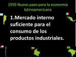 1950 nuevo paso para la econom a latinoamericana