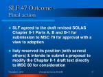 slf 47 outcome final action