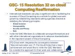 gsc 15 resolution 32 on cloud computing reaffirmation