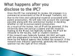 what happens after you disclose to the ipc