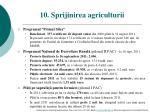 1 0 sprijinirea agriculturii