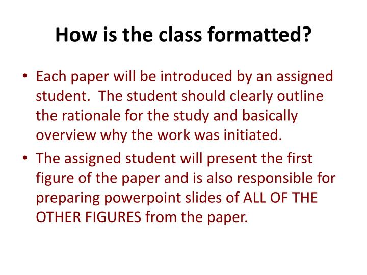 How is the class formatted