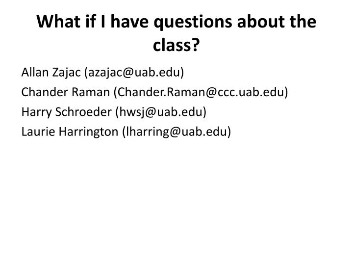 What if I have questions about the class?