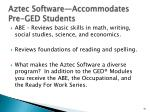 aztec software accommodates pre ged students