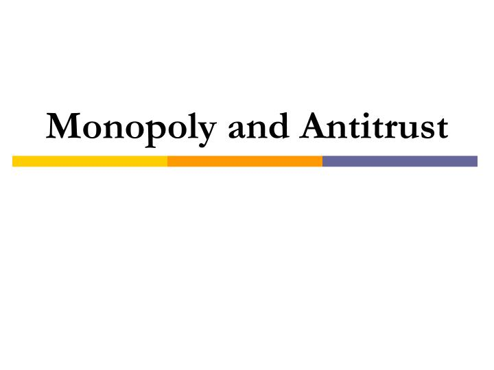 monopoly and antitrust n.