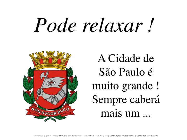 Pode relaxar !