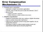 error compensation mechanisms 1