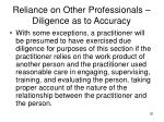reliance on other professionals diligence as to accuracy