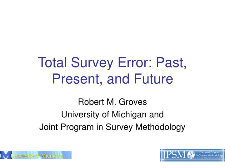 total survey error past present and future n.