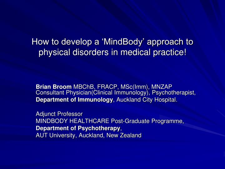 how to develop a mindbody approach to physical disorders in medical practice n.