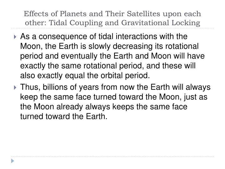 Effects of Planets and Their Satellites upon each other: Tidal Coupling and Gravitational Locking