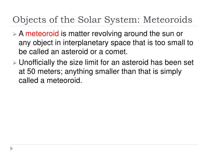 Objects of the Solar System: Meteoroids