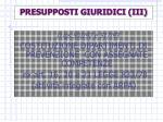 presupposti giuridici iii