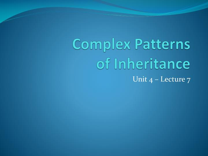 complex patterns of inheritance n.