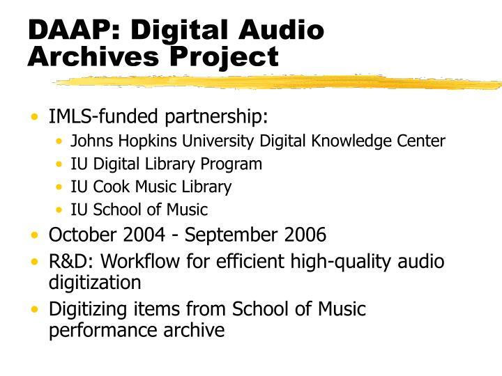 DAAP: Digital Audio Archives Project