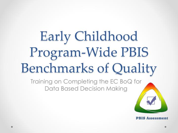 early childhood program wide pbis benchmarks of quality n.