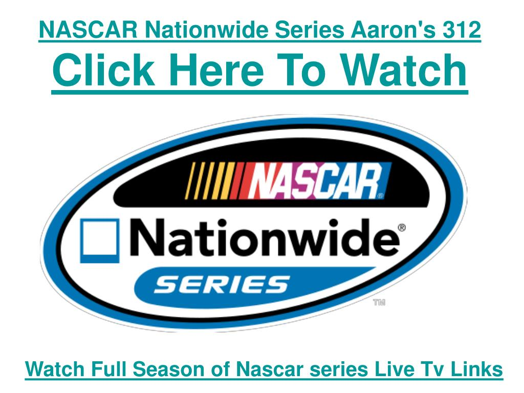 nascar nationwide series aaron s 312 click here to watch l.