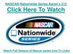 nascar nationwide series aaron s 312 click here to watch