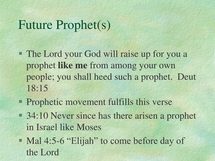 Future Prophet(s)