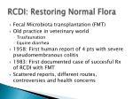 rcdi restoring normal flora
