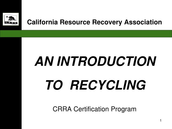an introduction to recycling crra certification program n.