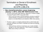 termination or denial of enrollment and reporting 42 cfr 455 4161