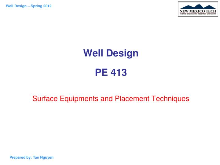 well design pe 413 surface equipments and placement techniques n.
