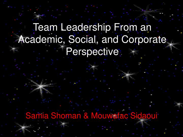 team leadership from an academic social and corporate perspective n.