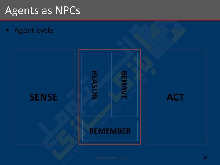 Agents as NPCs