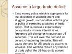 assume a large trade deficit