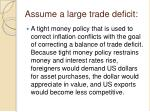 assume a large trade deficit1