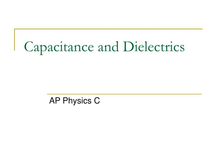 capacitance and dielectrics n.