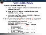 fund code billed activity