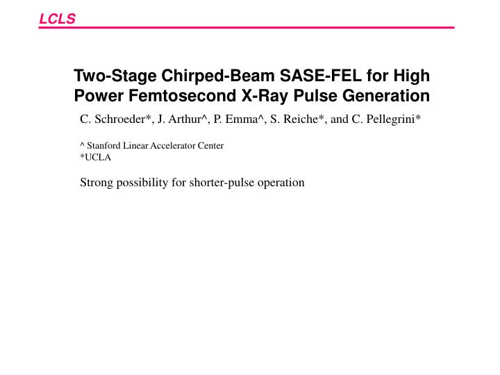 Two-Stage Chirped-Beam SASE-FEL for High Power Femtosecond X-Ray Pulse Generation
