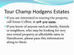 tour champ hodgens estates