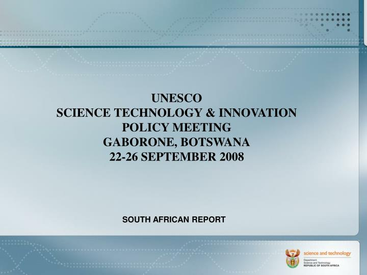 unesco science technology innovation policy meeting gaborone botswana 22 26 september 2008 n.