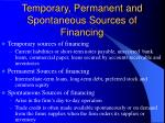 temporary permanent and spontaneous sources of financing