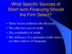 what specific sources of short term financing should the firm select