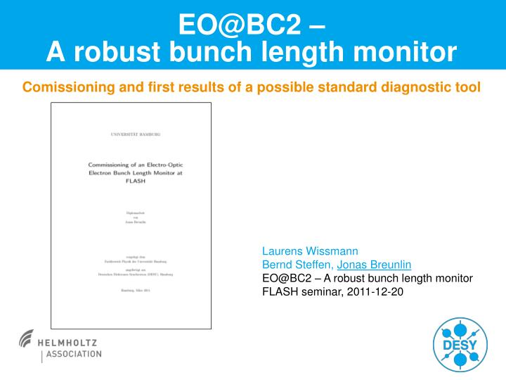 eo@bc2 a robust bunch length monitor n.