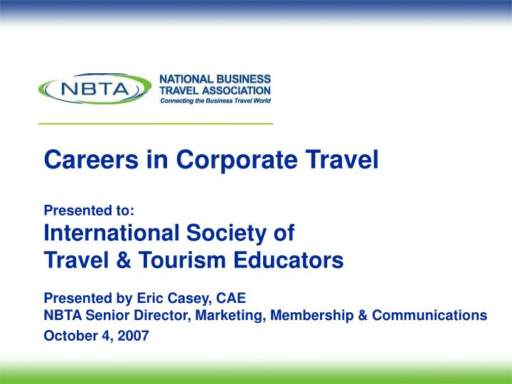 careers in corporate travel presented to international society of travel tourism educators n.