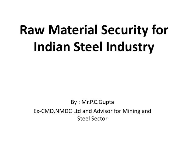 raw material security for indian steel industry n.