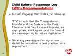 child safety passenger log twg s recommendations