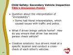 child safety secondary vehicle inspection twg s discussion points