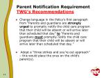 parent notification requirement twg s recommendations