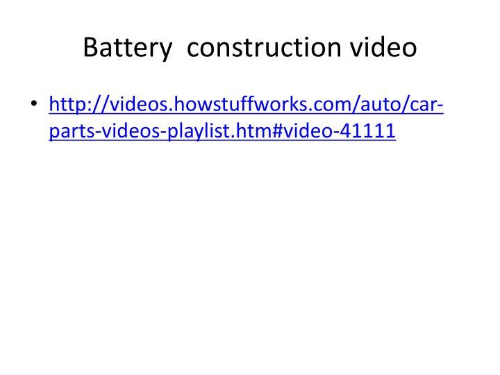 Battery  construction video