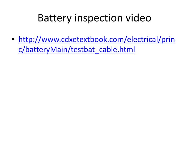 Battery inspection video