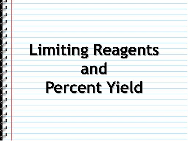 limiting reagents and percent yield n.