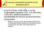 licen a compuls ria prevista na lei brasileira de pi